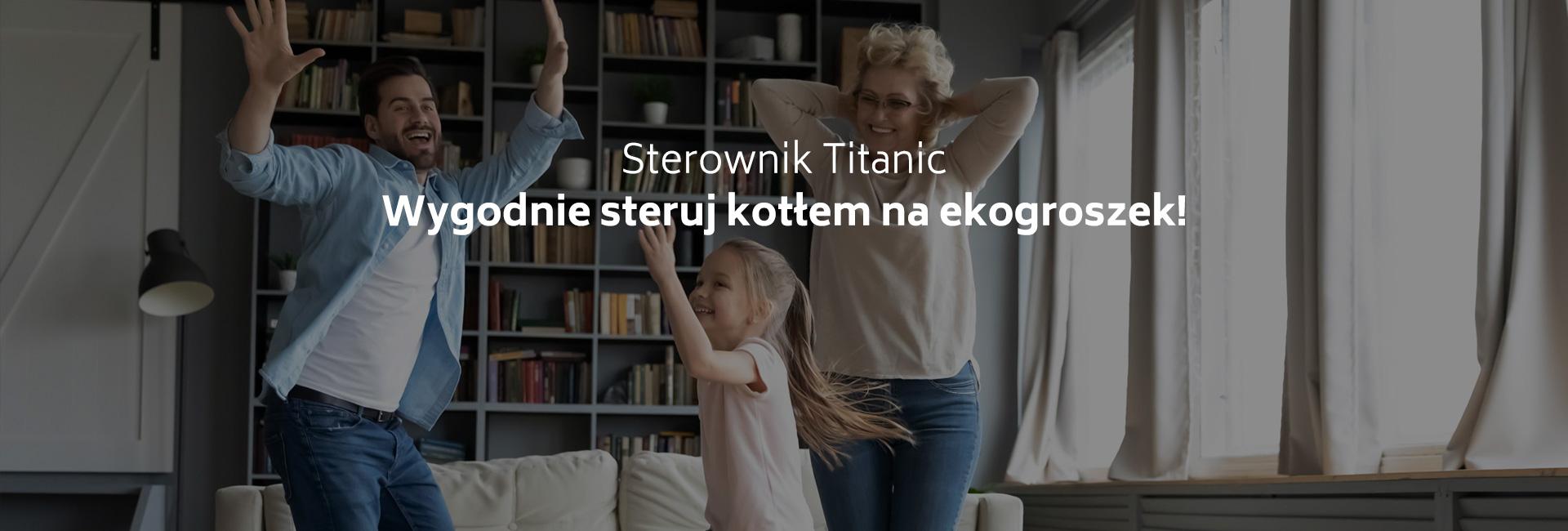 Sterownik Titanic - Kotły na ekogroszek